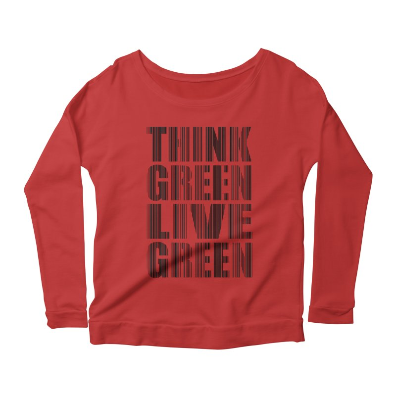 THINK GREEN LIVE GREEN Women's Longsleeve Scoopneck  by YANMOS
