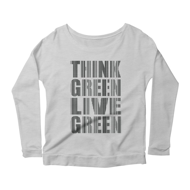 THINK GREEN LIVE GREEN Women's Scoop Neck Longsleeve T-Shirt by YANMOS