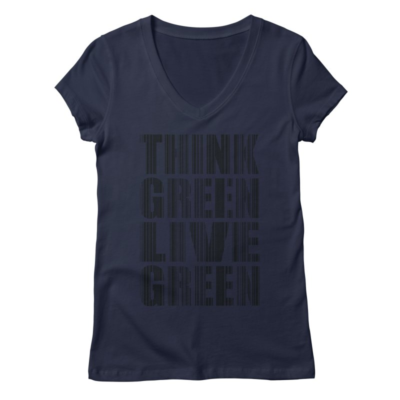 THINK GREEN LIVE GREEN Women's V-Neck by YANMOS