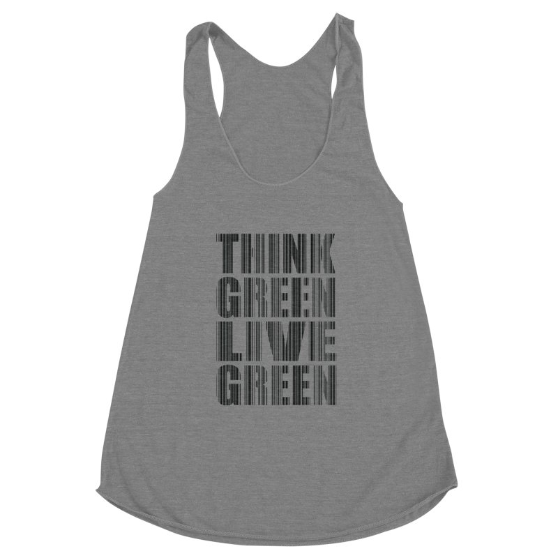 THINK GREEN LIVE GREEN Women's Racerback Triblend Tank by YANMOS