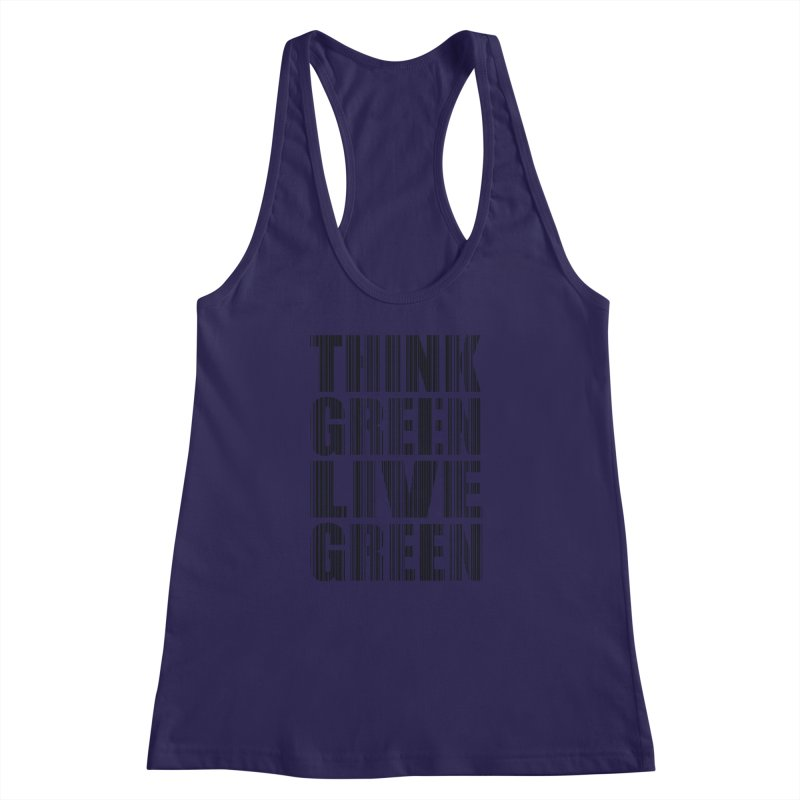 THINK GREEN LIVE GREEN Women's Racerback Tank by YANMOS