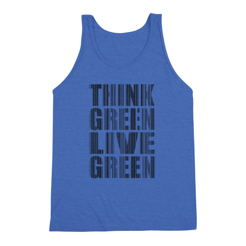 THINK GREEN LIVE GREEN Men's Triblend Tank by YANMOS
