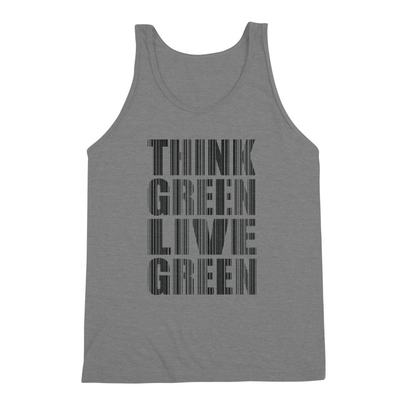 THINK GREEN LIVE GREEN Men's Triblend Tank by YANMOS