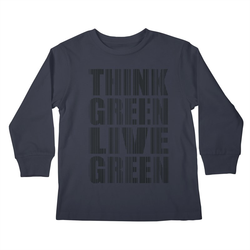 THINK GREEN LIVE GREEN Kids Longsleeve T-Shirt by YANMOS