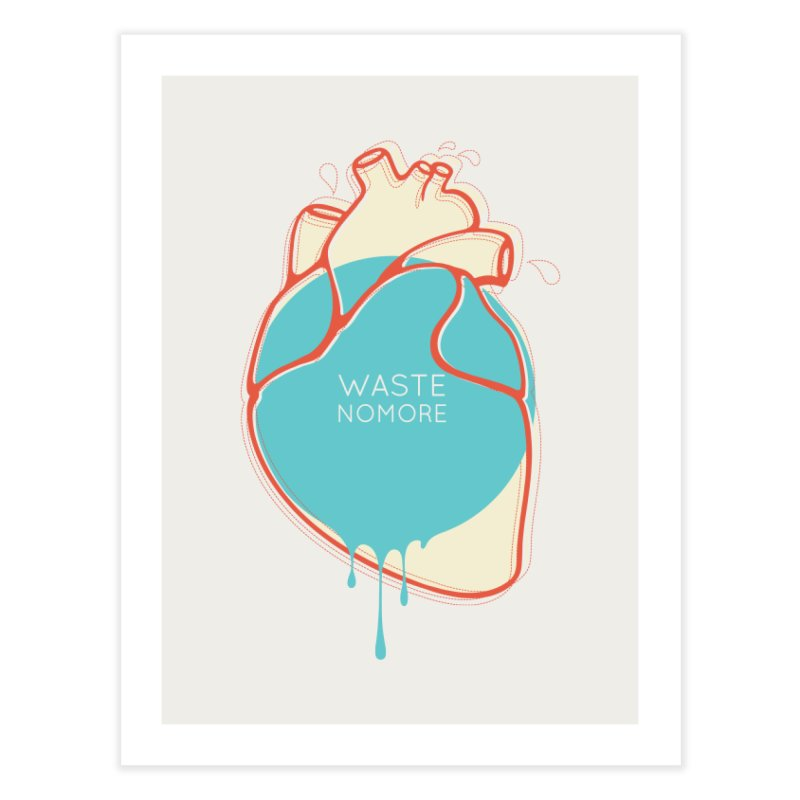 Waste No More Home Fine Art Print by YANMOS