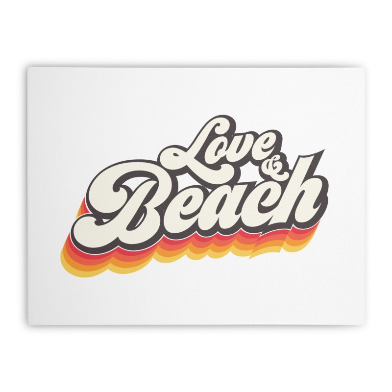 Love & Beach Home Stretched Canvas by YANMOS