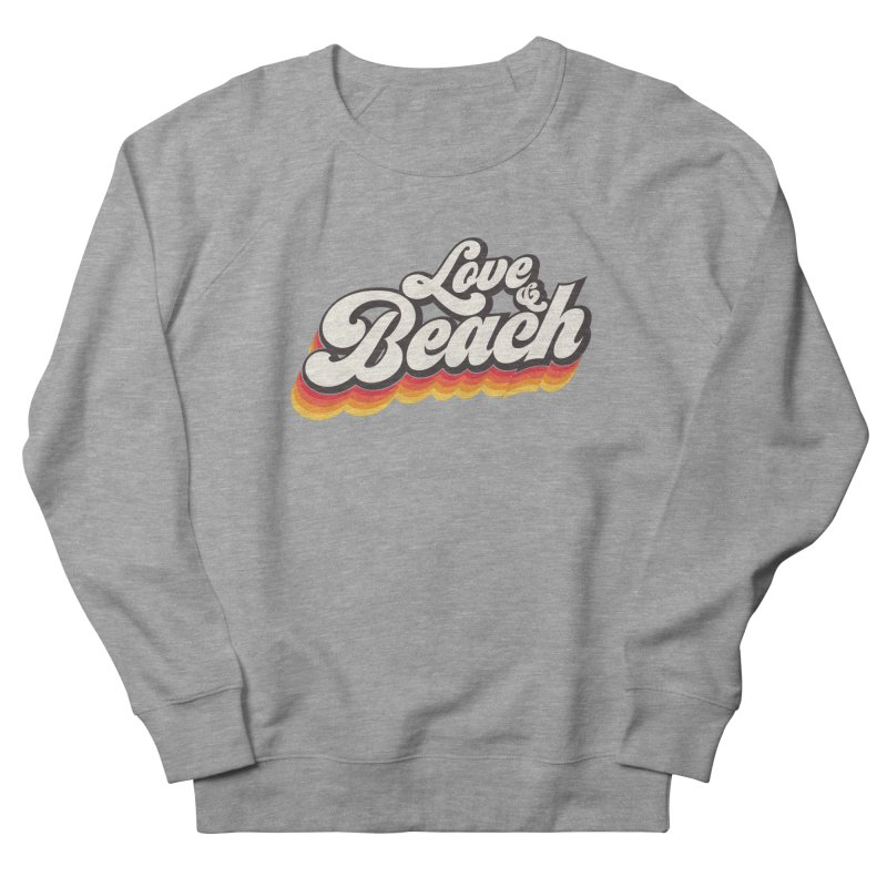 Love & Beach Women's French Terry Sweatshirt by YANMOS
