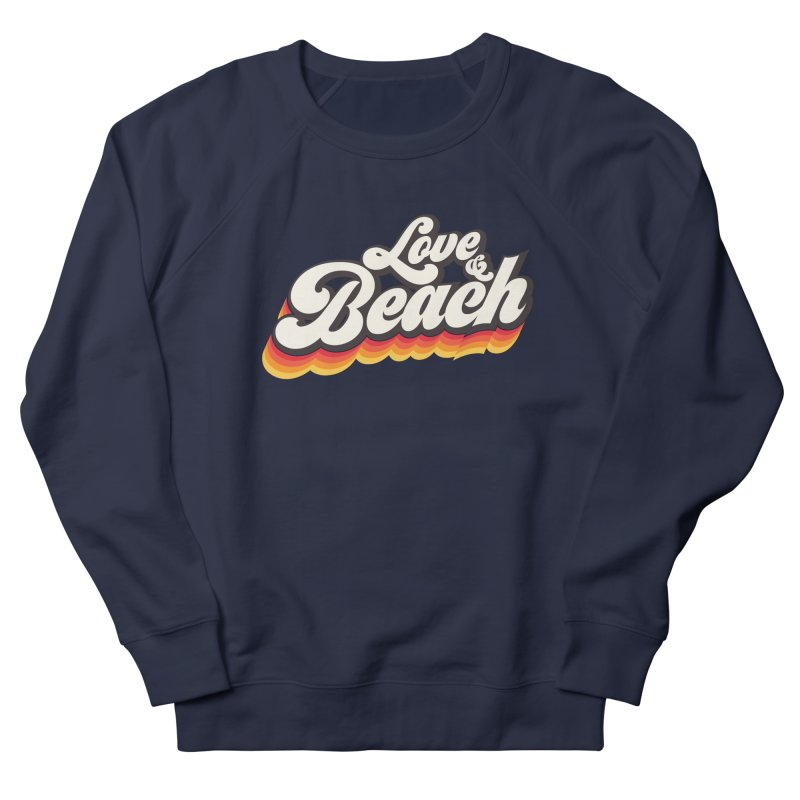 Love & Beach Women's French Terry Sweatshirt by YANMOS