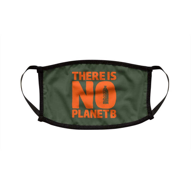 No Planet B Accessories Face Mask by YANMOS