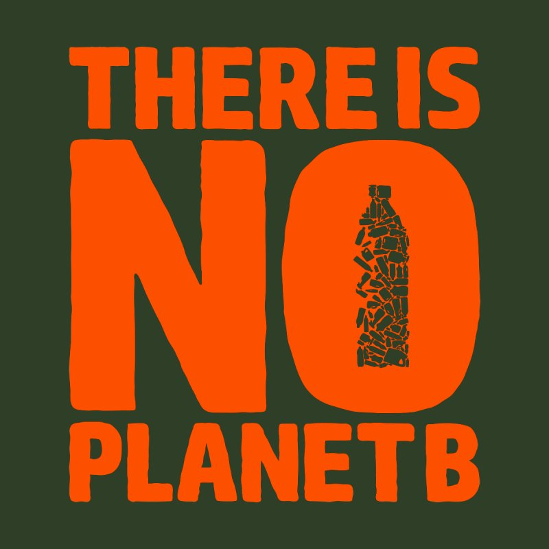 No Planet B Accessories Mug by YANMOS
