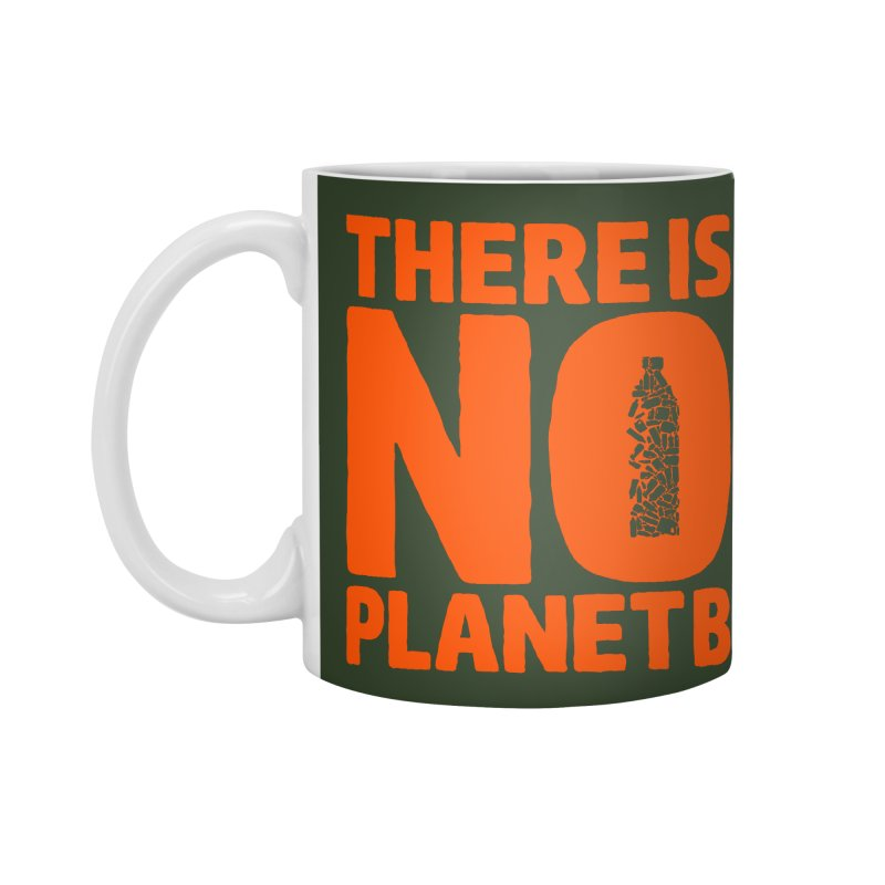 No Planet B Accessories Standard Mug by YANMOS