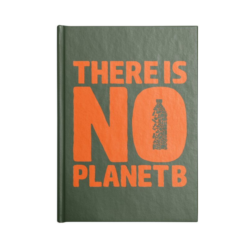 No Planet B Accessories Lined Journal Notebook by YANMOS