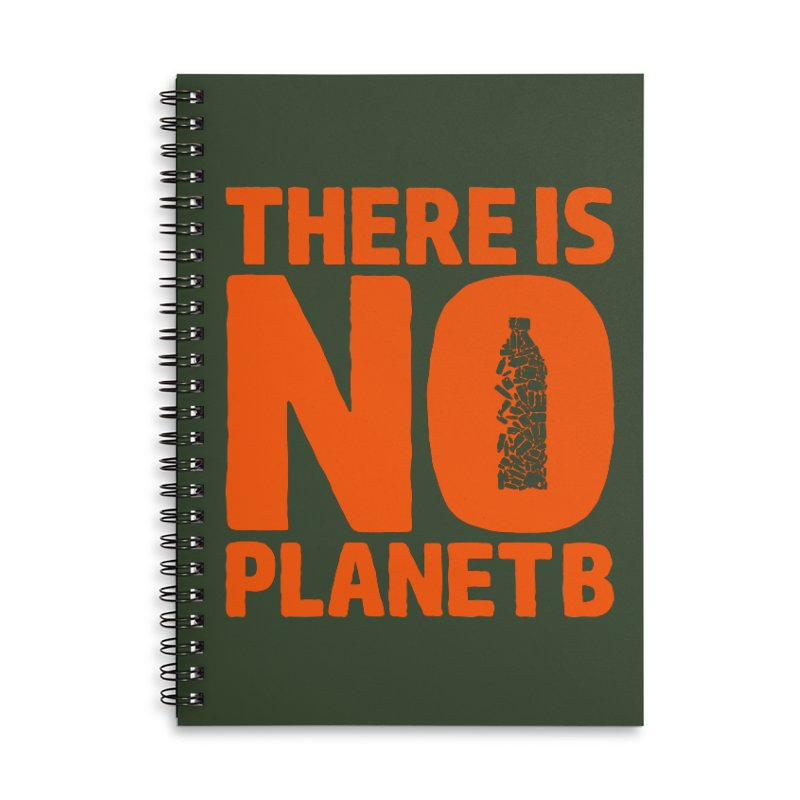 No Planet B Accessories Lined Spiral Notebook by YANMOS