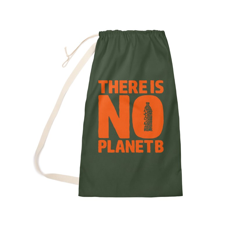 No Planet B Accessories Laundry Bag Bag by YANMOS
