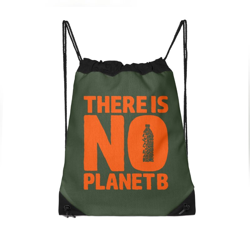 No Planet B Accessories Drawstring Bag Bag by YANMOS