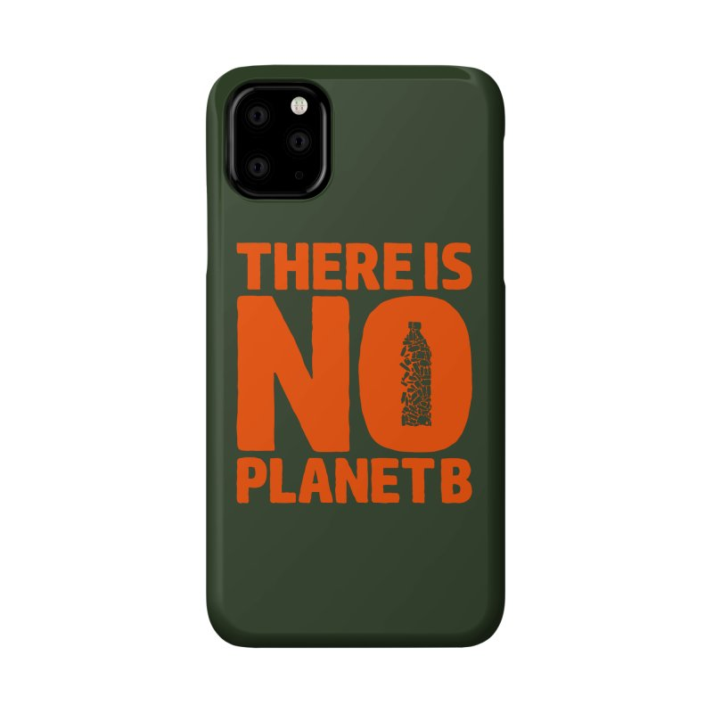 No Planet B Accessories Phone Case by YANMOS