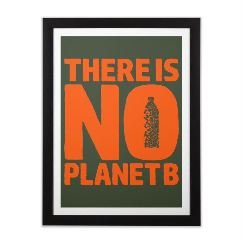 No Planet B Home Framed Fine Art Print by YANMOS
