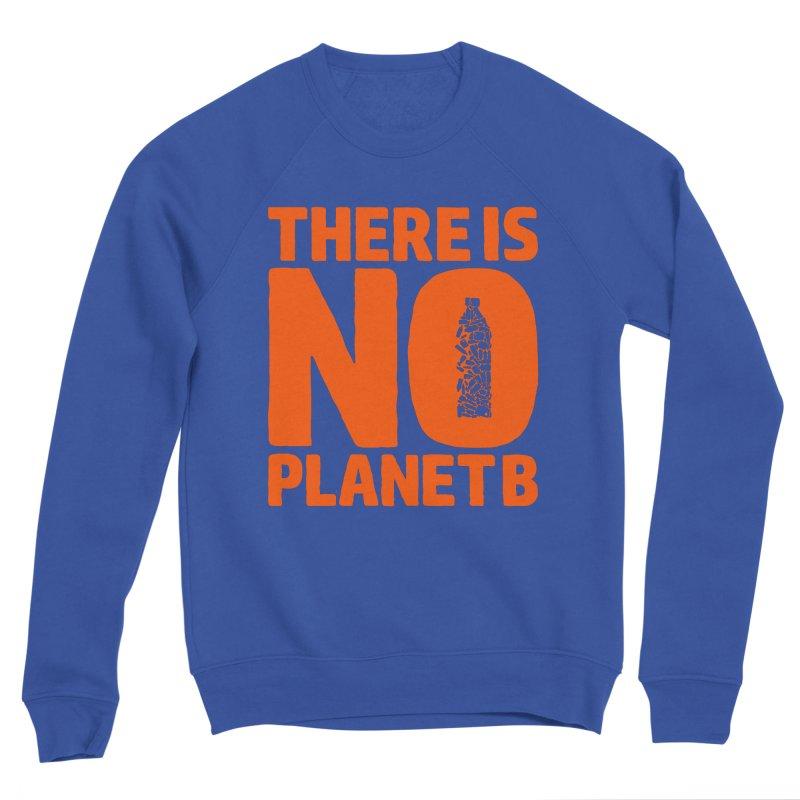 No Planet B Men's Sweatshirt by YANMOS