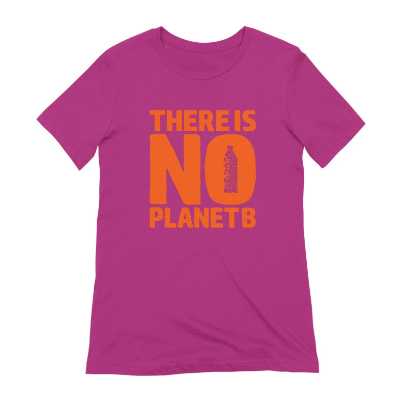 No Planet B Women's Extra Soft T-Shirt by YANMOS