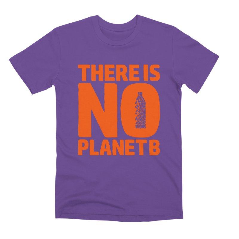 No Planet B Men's T-Shirt by YANMOS
