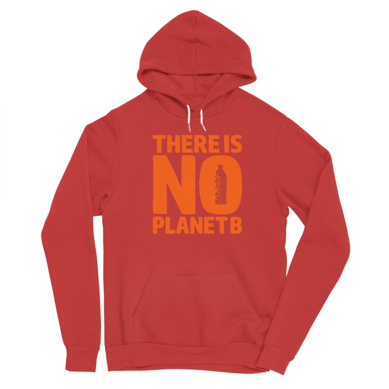 No Planet B Women's Pullover Hoody by YANMOS