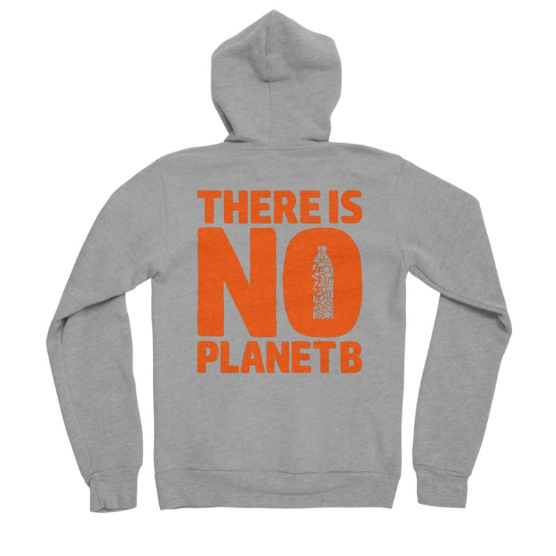 No Planet B Women's Sponge Fleece Zip-Up Hoody by YANMOS