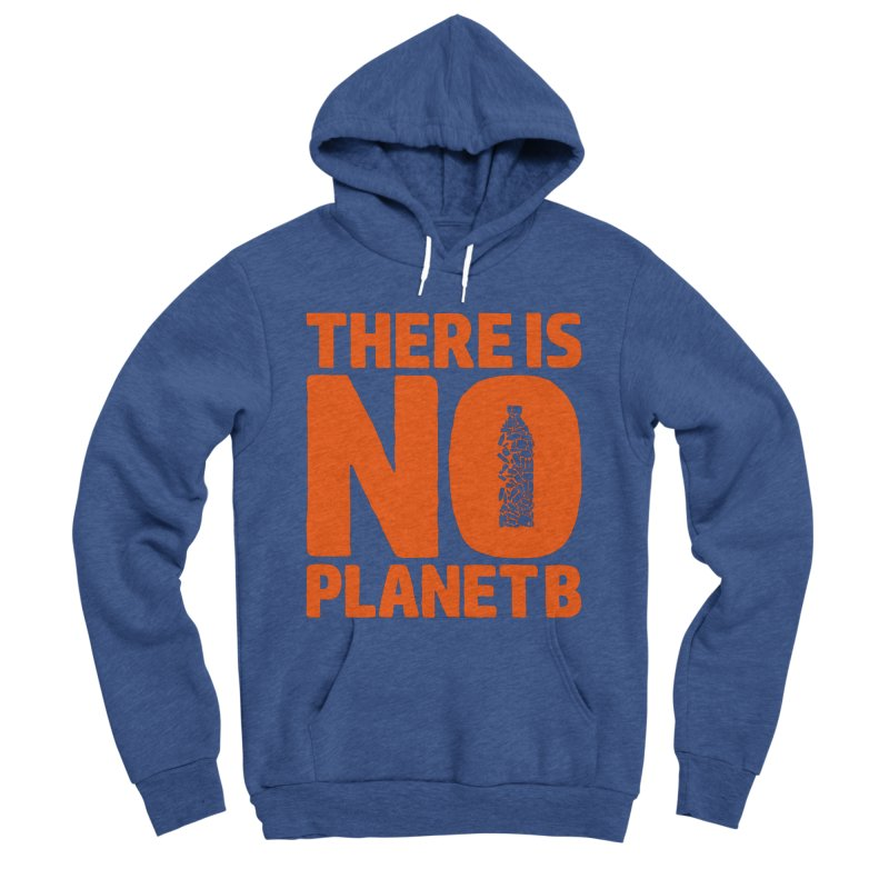 No Planet B Women's Sponge Fleece Pullover Hoody by YANMOS