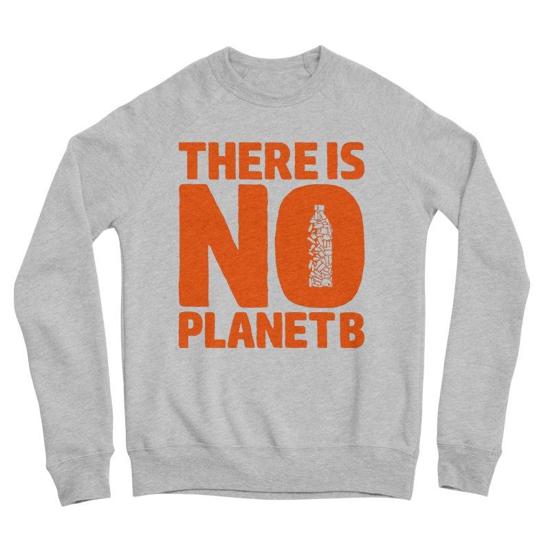 No Planet B Women's Sponge Fleece Sweatshirt by YANMOS