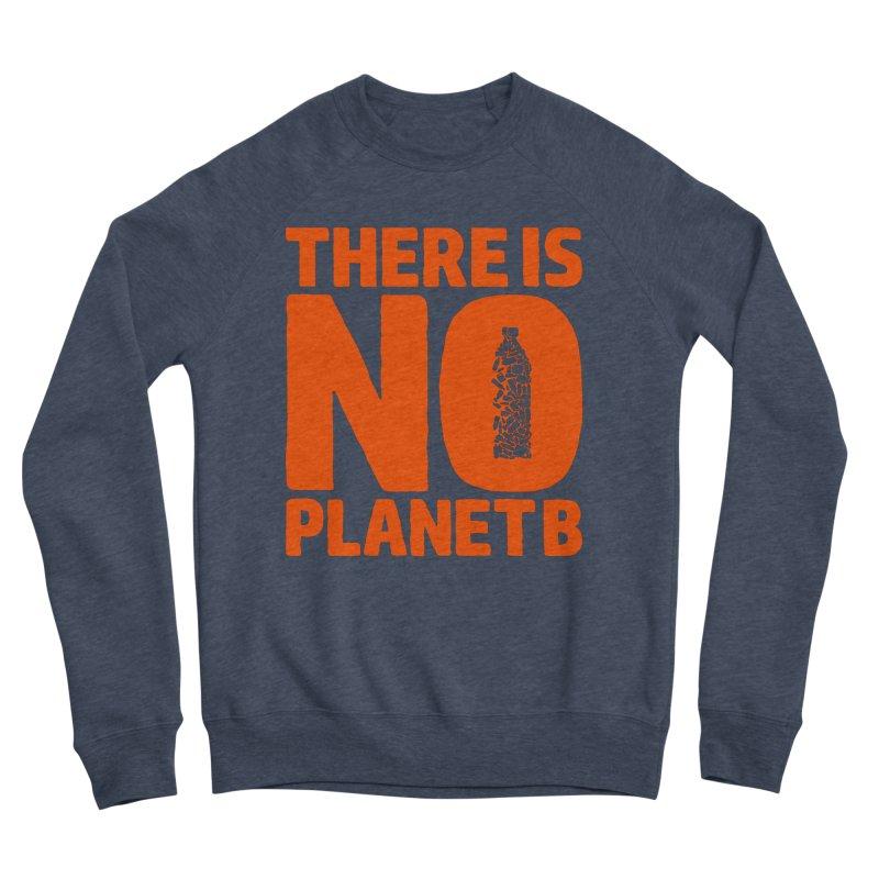 No Planet B Men's Sponge Fleece Sweatshirt by YANMOS