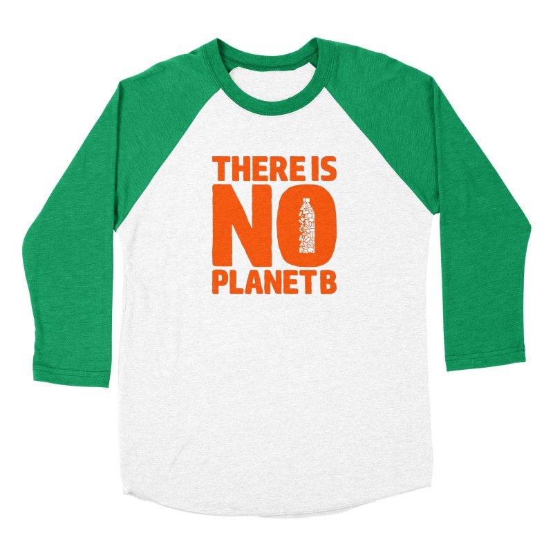 No Planet B Women's Baseball Triblend Longsleeve T-Shirt by YANMOS