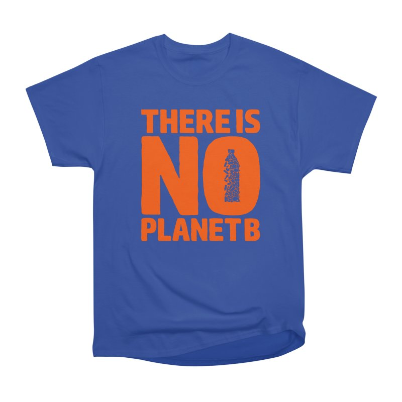 No Planet B Men's Heavyweight T-Shirt by YANMOS