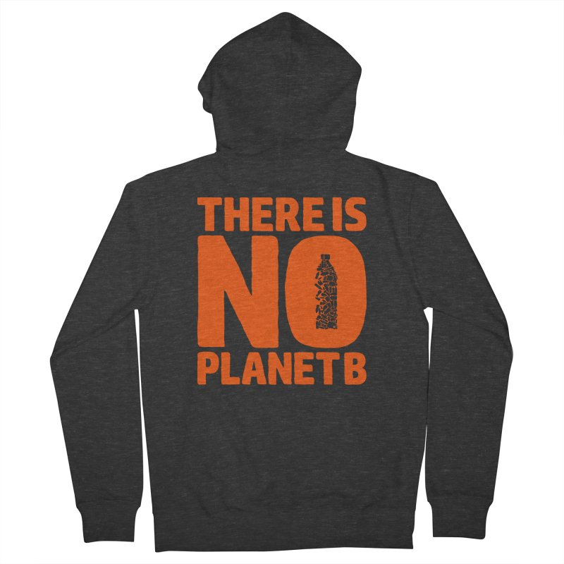 No Planet B Men's French Terry Zip-Up Hoody by YANMOS