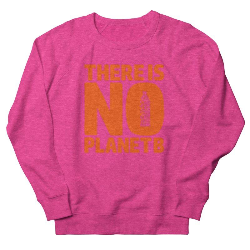 No Planet B Women's French Terry Sweatshirt by YANMOS