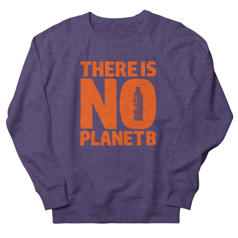 No Planet B Men's French Terry Sweatshirt by YANMOS