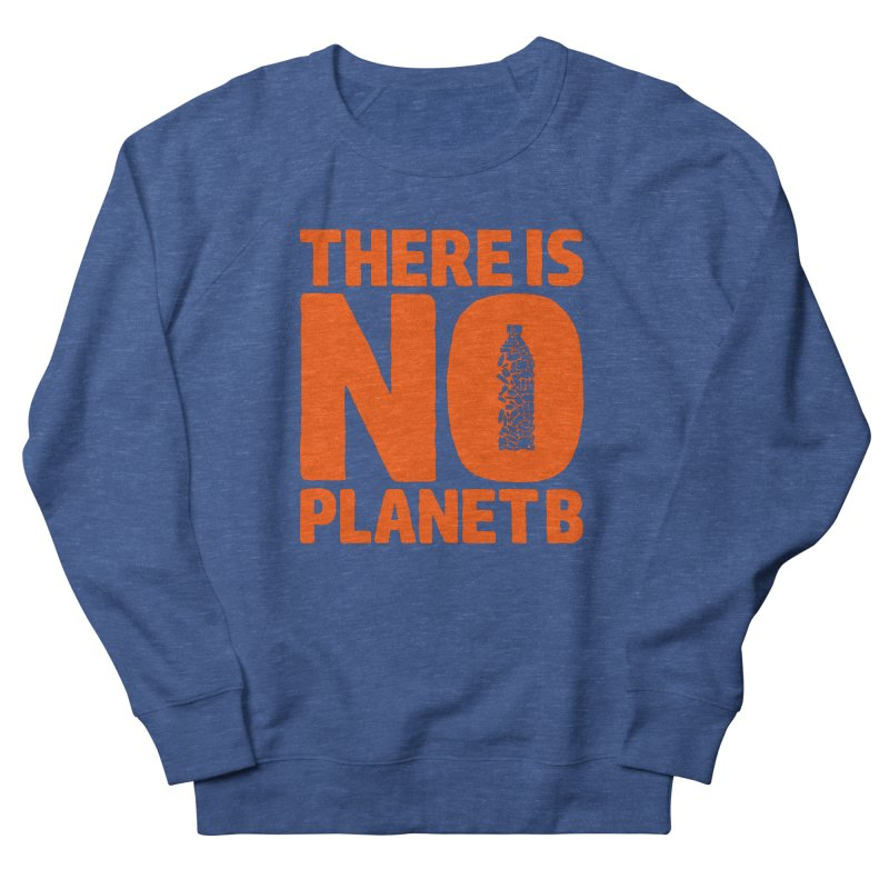 No Planet B Men's Sweatshirt by YANMOS