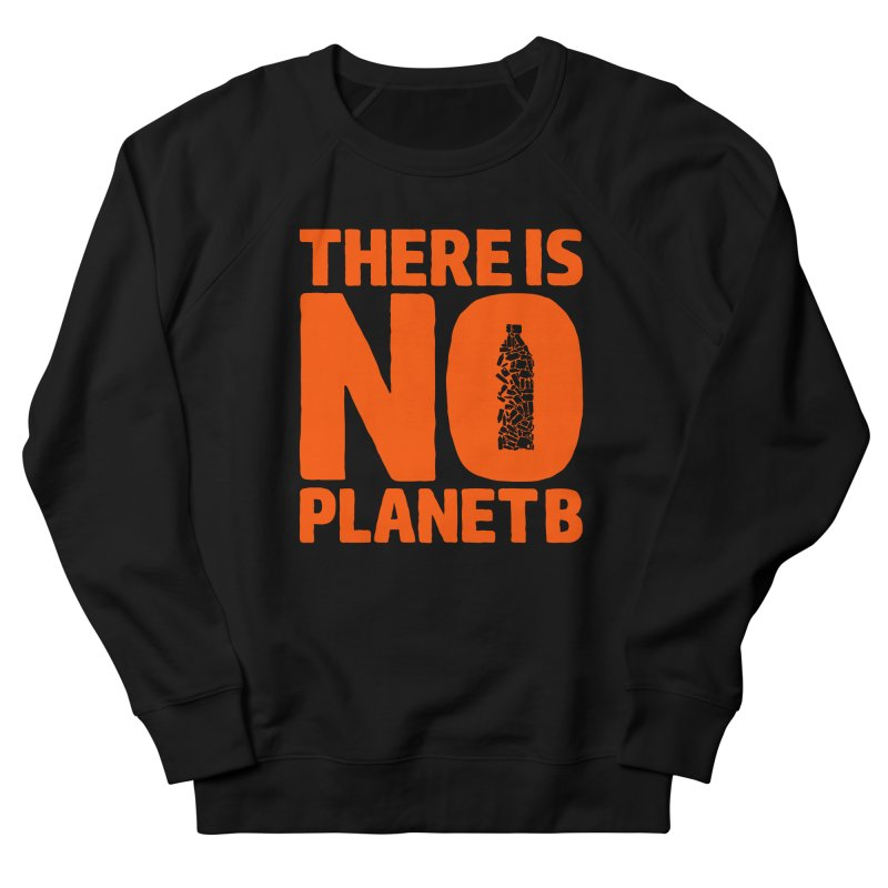 No Planet B Men's French Terry Sweatshirt by YANMOS