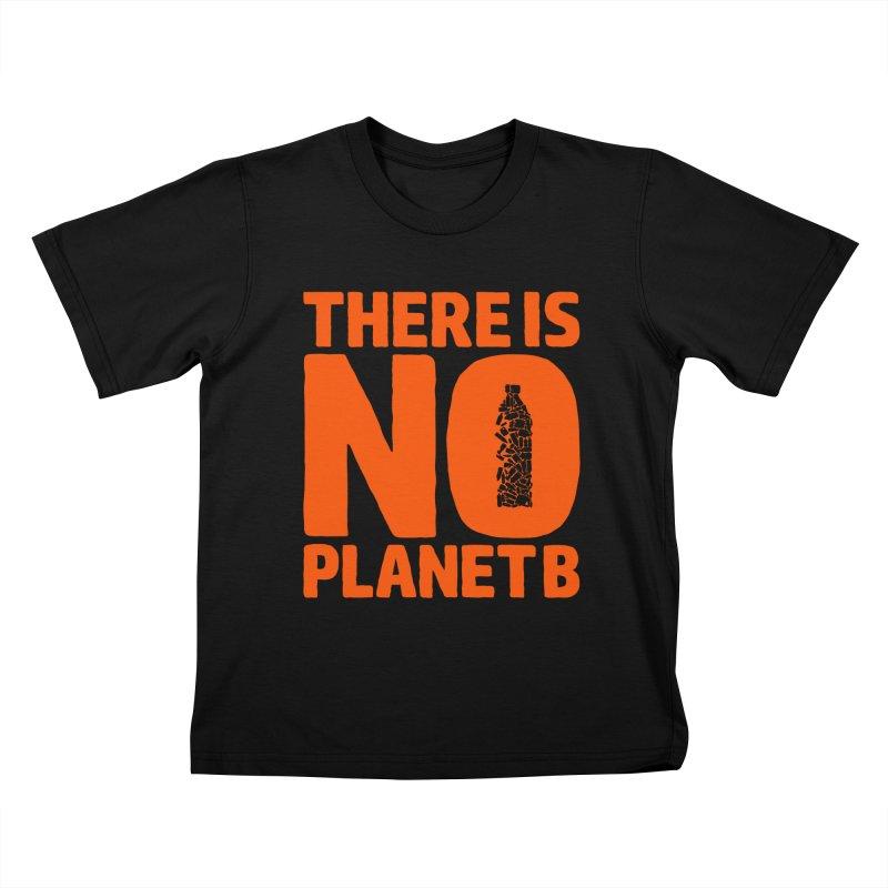 No Planet B Kids T-Shirt by YANMOS