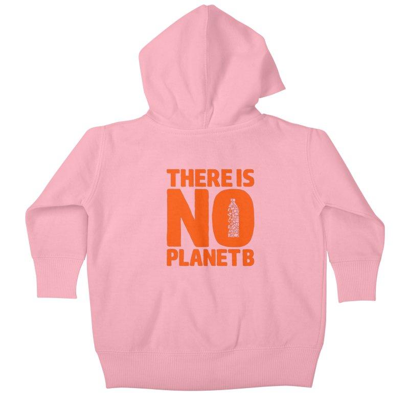 No Planet B Kids Baby Zip-Up Hoody by YANMOS