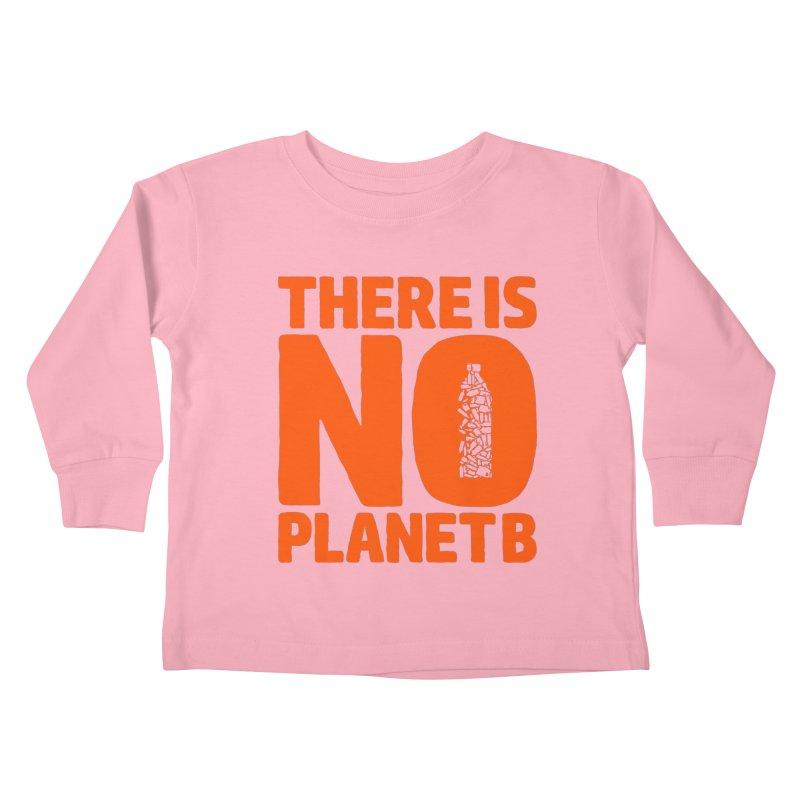 No Planet B Kids Toddler Longsleeve T-Shirt by YANMOS