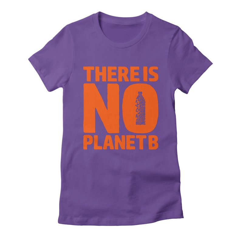 No Planet B Women's Fitted T-Shirt by YANMOS
