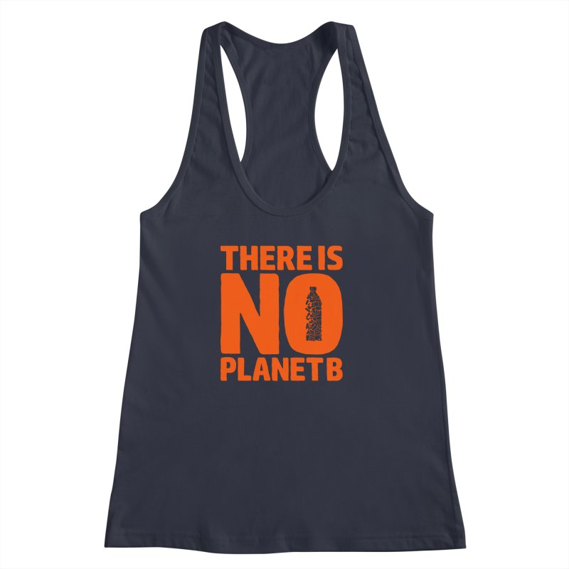 No Planet B Women's Racerback Tank by YANMOS