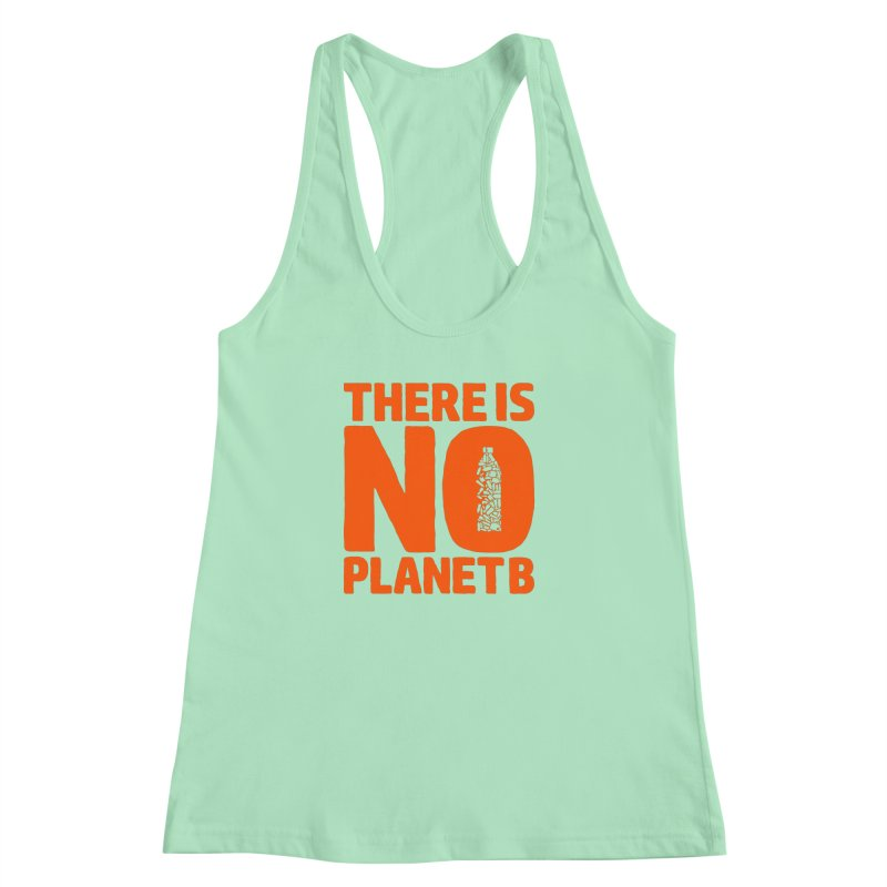No Planet B Women's Racerback Tank by YANMOS