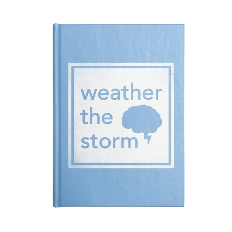 Weather the Storm Accessories Notebook by Yargyle's Artist Shop