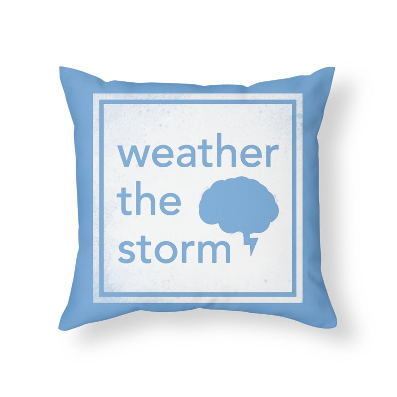 Weather the Storm Home Throw Pillow by Yargyle's Artist Shop