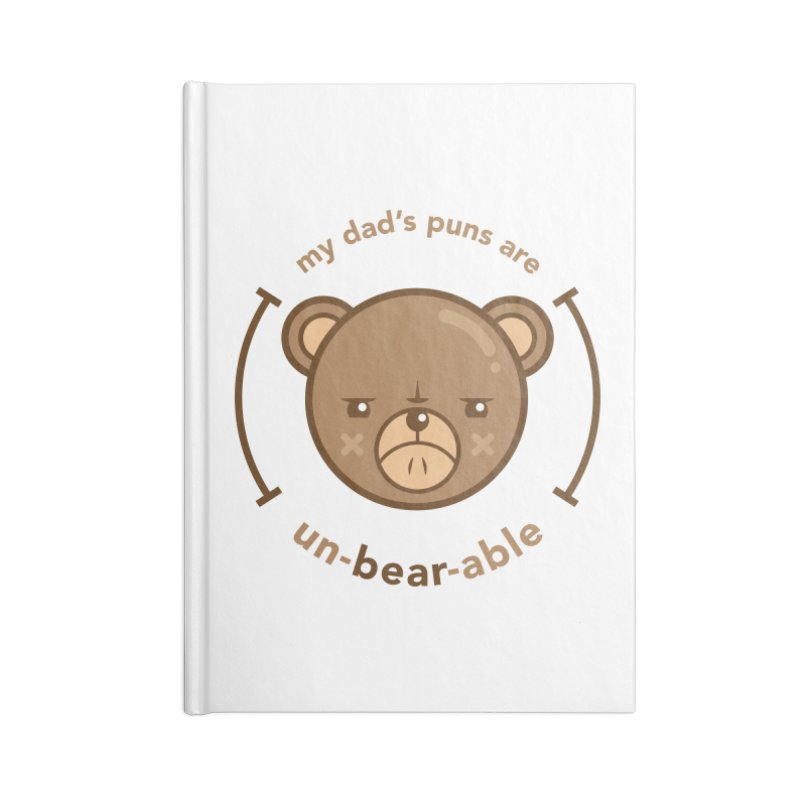 Un-Bear-Able Accessories Lined Journal Notebook by Yargyle's Artist Shop