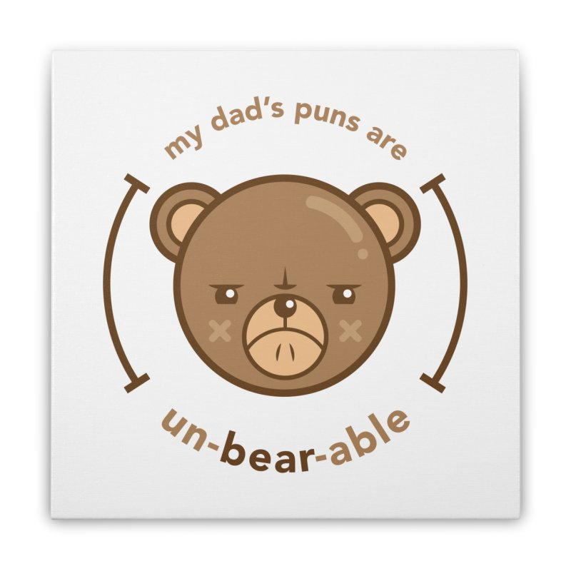 Un-Bear-Able Home Stretched Canvas by Yargyle's Artist Shop