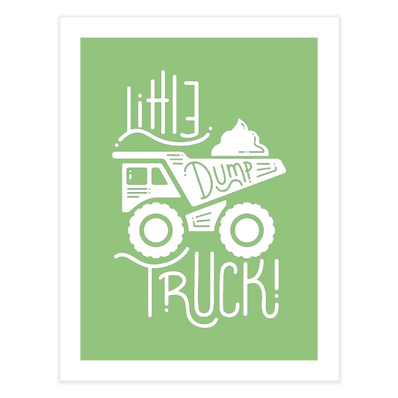 Little Dump Truck Home Fine Art Print by Yargyle's Artist Shop