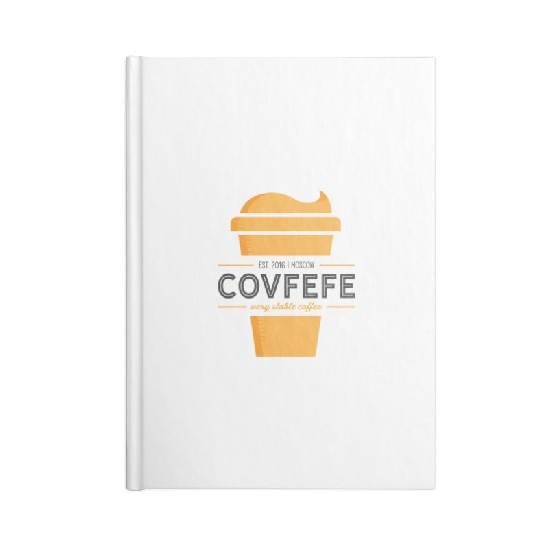 Covfefe Accessories Lined Journal Notebook by Yargyle's Artist Shop