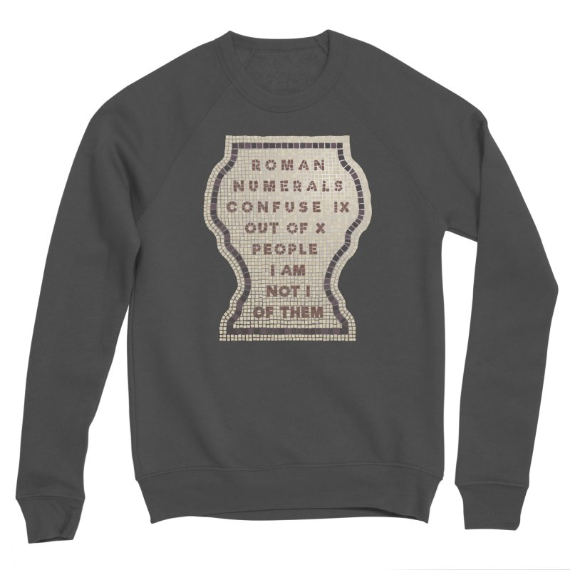 X = IX + I: Roman Numerals Men's Sponge Fleece Sweatshirt by Half Moon Giraffe