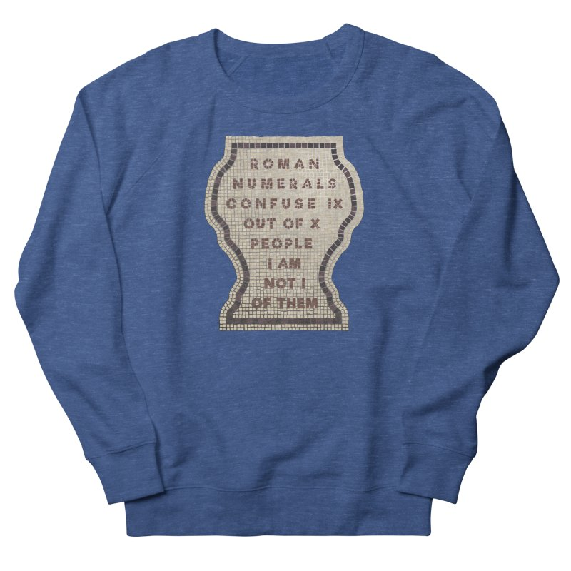 X = IX + I: Roman Numerals Women's French Terry Sweatshirt by Half Moon Giraffe